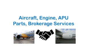 Brokerage Support - Aircraft, Engine, APU Parts, Brokerage Services - Graphic
